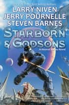 Starborn and Godsons ebook by Larry Niven, Jerry Pournelle, Steven Barnes