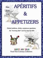 New Years Eve Aperitifs & Appetizers ebook by Shenanchie O'Toole,Food Fare