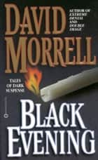 Black Evening ebook by David Morrell