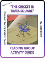 The Cricket in Times Square Reading Group Guide ebook by Jason Elliott