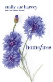 Homefires ebook by Emily Sue Harvey