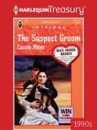 THE SUSPECT GROOM ebook by Cassie Miles