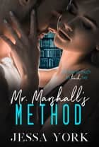 Mr. Marshall's Method ebook by Jessa York