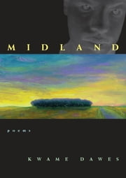 Midland - Poems ebook by Kwame Dawes