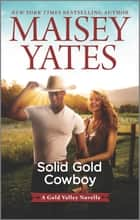 Solid Gold Cowboy ebook by Maisey Yates