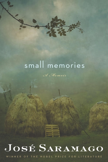 Small Memories ebook by Jose Saramago