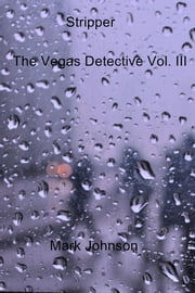 Stripper - The Vegas Detective Vol. III ebook by Mark Johnson