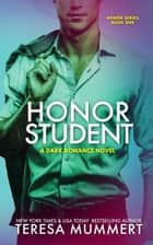 Honor Student - Honor Series, #1 ebook by