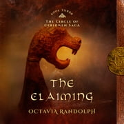 Claiming, The: Book Three of The Circle of Ceridwen Saga audiobook by Octavia Randolph