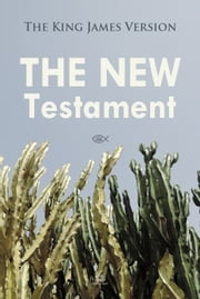 The New Testament - The King James Version ebook by Josh Verbae