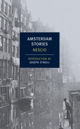 Amsterdam Stories ebook by Nescio