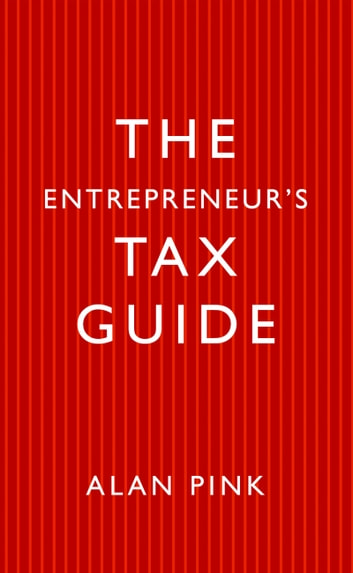 The Entrepreneur's Tax Guide eBook by Alan Pink