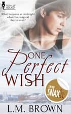 One Perfect Wish ebook by L.M. Brown