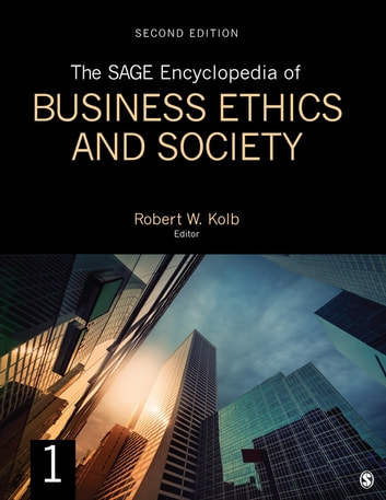 The SAGE Encyclopedia of Business Ethics and Society ebook by