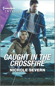 Caught in the Crossfire ebook by Nichole Severn