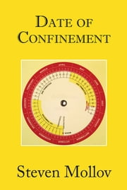 Date of Confinement ebook by Steven Mollov