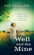 The Well And The Mine ebook by Gin Phillips