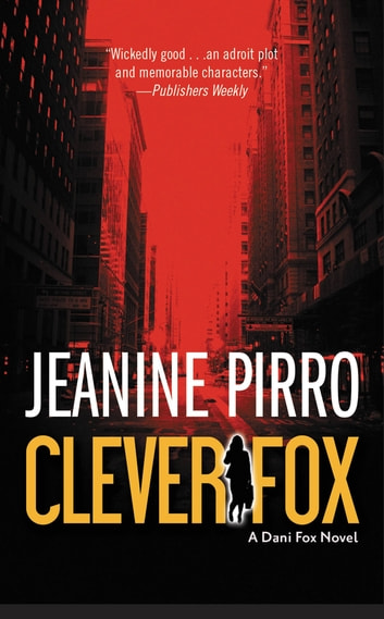 Clever Fox - A Dani Fox Novel ebook by Jeanine Pirro