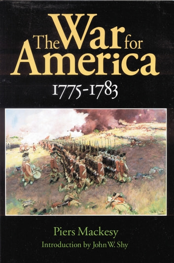 The War for America, 1775-1783 ebook by Piers Mackesy