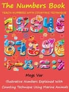 Kids Numbers Book Special: Teach Numbers To Your Kids With Counting Technique ebook by Megs Var