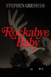 Rockabye Baby ebook by Stephen Gresham