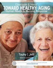 Ebersole & Hess' Toward Healthy Aging - Human Needs and Nursing Response ebook by Theris A. Touhy,Kathleen F Jett