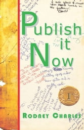 Publish It Now ebook by Charles, Rodney, N