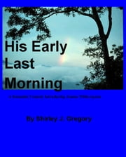 His Early Last Morning ebook by Shirley J. Gregory