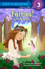 Fairies! A True Story ebook by Shirley Raye Redmond,Red Hansen