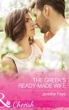 The Greek's Ready-Made Wife (Mills & Boon Cherish) (Brides for the Greek Tycoons, Book 1) ebook by Jennifer Faye