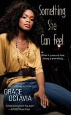 Something She Can Feel ebook by Grace Octavia
