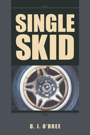 Single Skid ebook by D. J. O'Bree