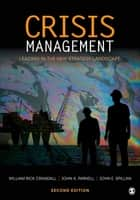 Crisis Management - Leading in the New Strategy Landscape ebook by William Rick Crandall, John A. Parnell, John E. (Edward) Spillan