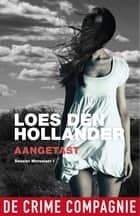 Aangetast eBook by Loes den Hollander