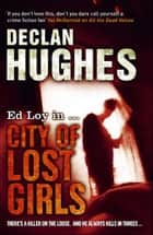 City of Lost Girls ebook by Declan Hughes