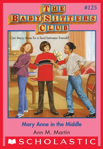 Mary Anne in the Middle (The Baby-Sitters Club #125) ebook by Ann M. Martin