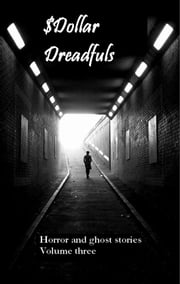 Dollar Dreadfuls Volume Three ebook by Chris Roberts