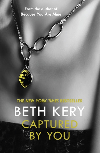 Captured By You: A One Night of Passion Novella 3 - One Night of Passion e-novella ebook by Beth Kery