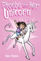 Phoebe and Her Unicorn ebook by Dana Simpson