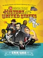 The Mental Floss History of the United States - The (Almost) Complete and (Entirely) Entertaining Story of America ebook by Erik Sass, Will Pearson, Mangesh Hattikudur