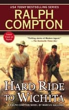 Ralph Compton Hard Ride to Wichita ebook by Marcus Galloway, Ralph Compton