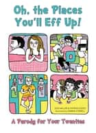 Oh, the Places You'll Eff Up - A Parody for Your Twenties ebook by Joshua Miller, Patrick Casey, Gemma Correll