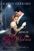 The Baron and The Mistress ebook by Karyn Gerrard