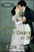 Save the Last Dance for Me ebook by Cora Lee