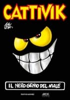 Cattivik. Il nero genio del male ebook by Silver