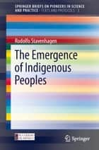 The Emergence of Indigenous Peoples ebook by Rodolfo Stavenhagen