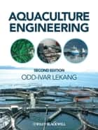 Aquaculture Engineering eBook by Odd-Ivar Lekang