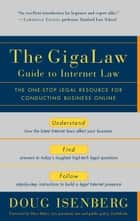 The GigaLaw Guide to Internet Law - The One-Stop Legal Resource for Conducting Business Online ebook by Doug Isenberg