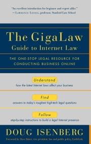The GigaLaw Guide to Internet Law - The One-Stop Legal Resource for Conducting Business Online ebook by Kobo.Web.Store.Products.Fields.ContributorFieldViewModel