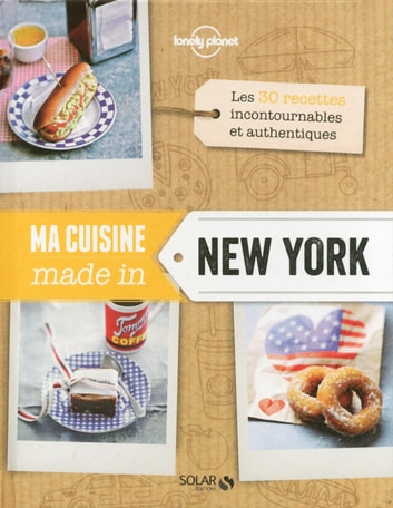 Ma cuisine made in New York - Lonely Planet Solar eBook by COLLECTIF